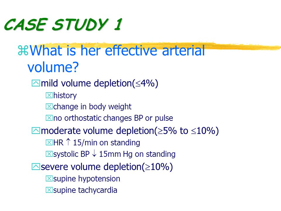 CASE STUDY 1 z What is her effective arterial volume.