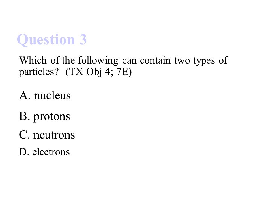 Which of the following can contain two types of particles.