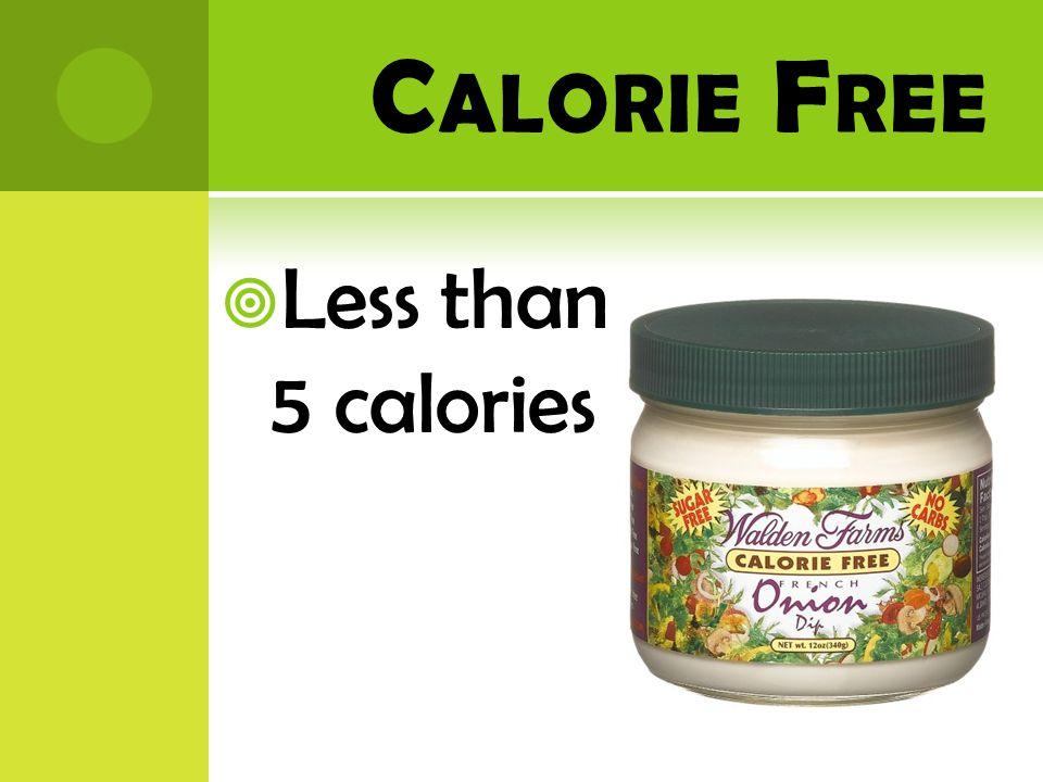 L OW C ALORIE  40 calories or less