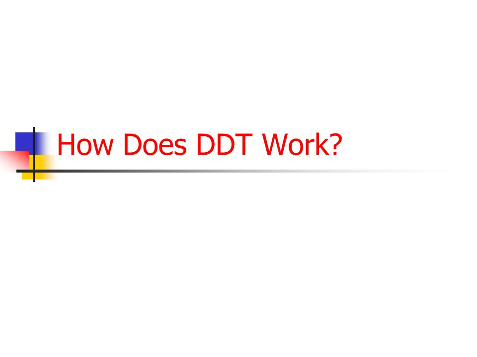 How Does DDT Work