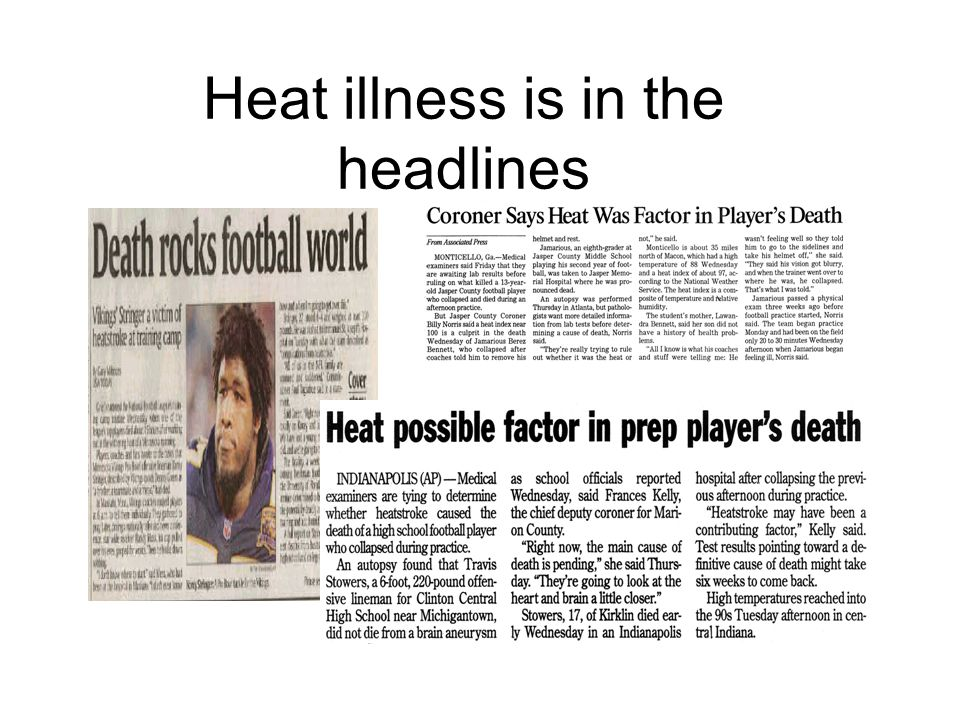 Heat illness is in the headlines