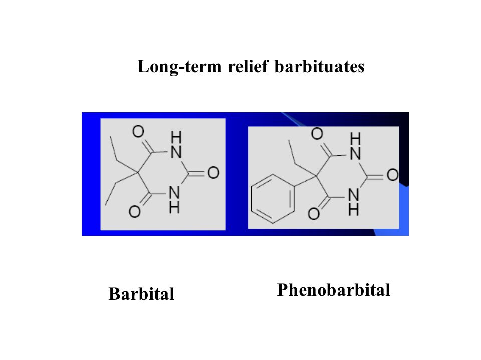Long-term relief barbituates Barbital Phenobarbital