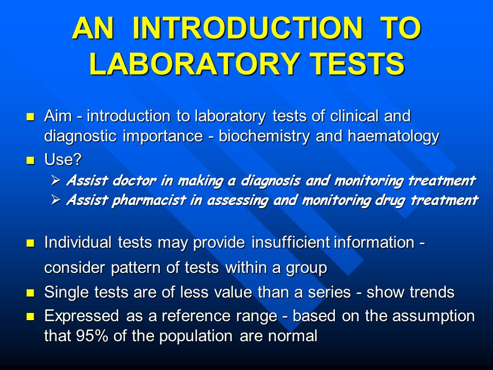 Aim - introduction to laboratory tests of clinical and diagnostic importance - biochemistry and haematology Aim - introduction to laboratory tests of