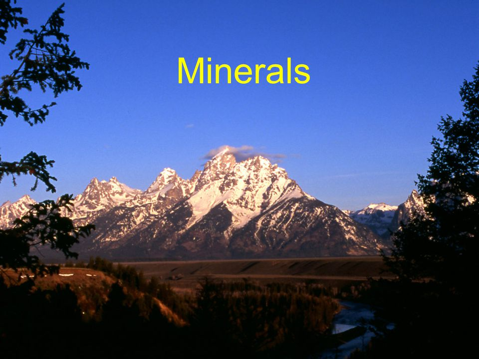 Goals 1) To understand what minerals are and how they are put together; 2) To examine some important ore minerals; and 3) To examine some of the most common rock forming minerals