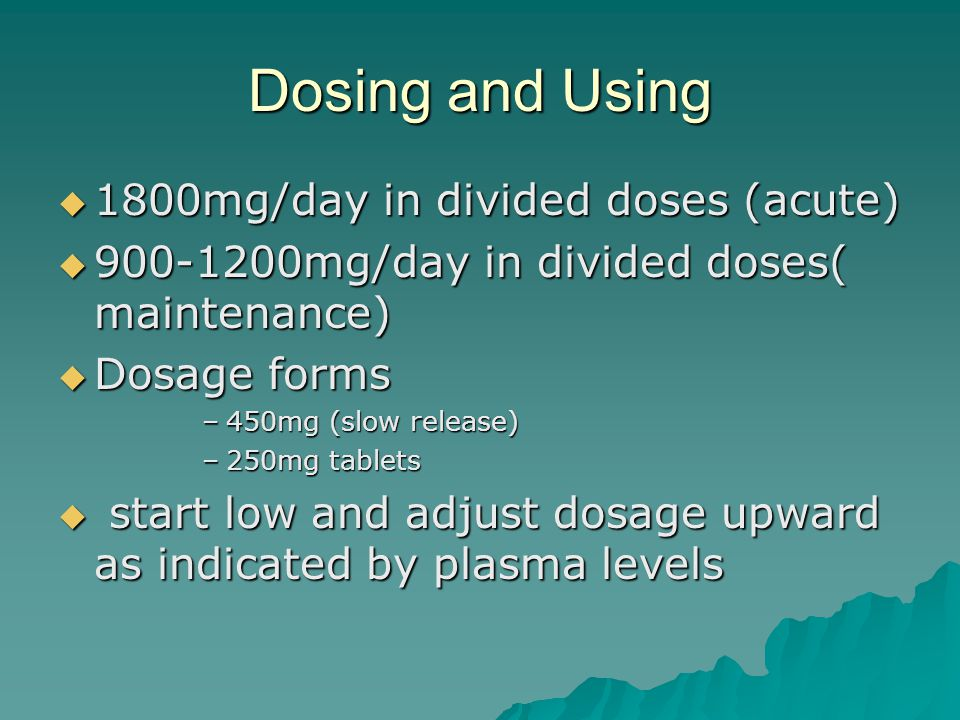Dosing  Slow release= less gastric irritation, lower peak plasma levels and peak dose side effects  Use the lowest dose of lithium associated with adequate therapeutic response  Go low in the elderly  Rapid discontinuation= increase relapse