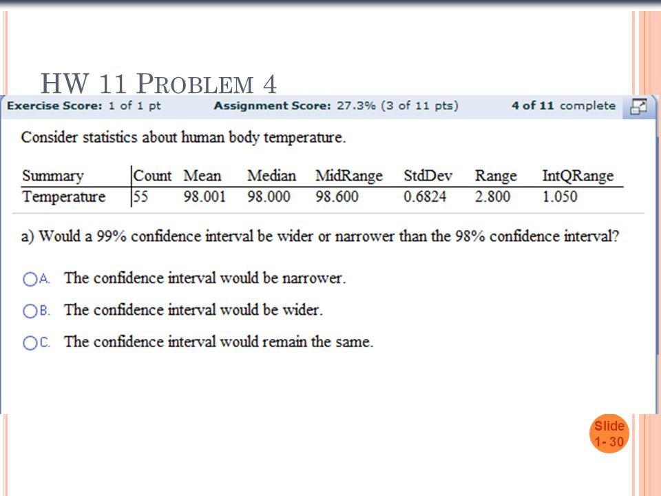 HW 11 P ROBLEM 4 Slide 1- 30