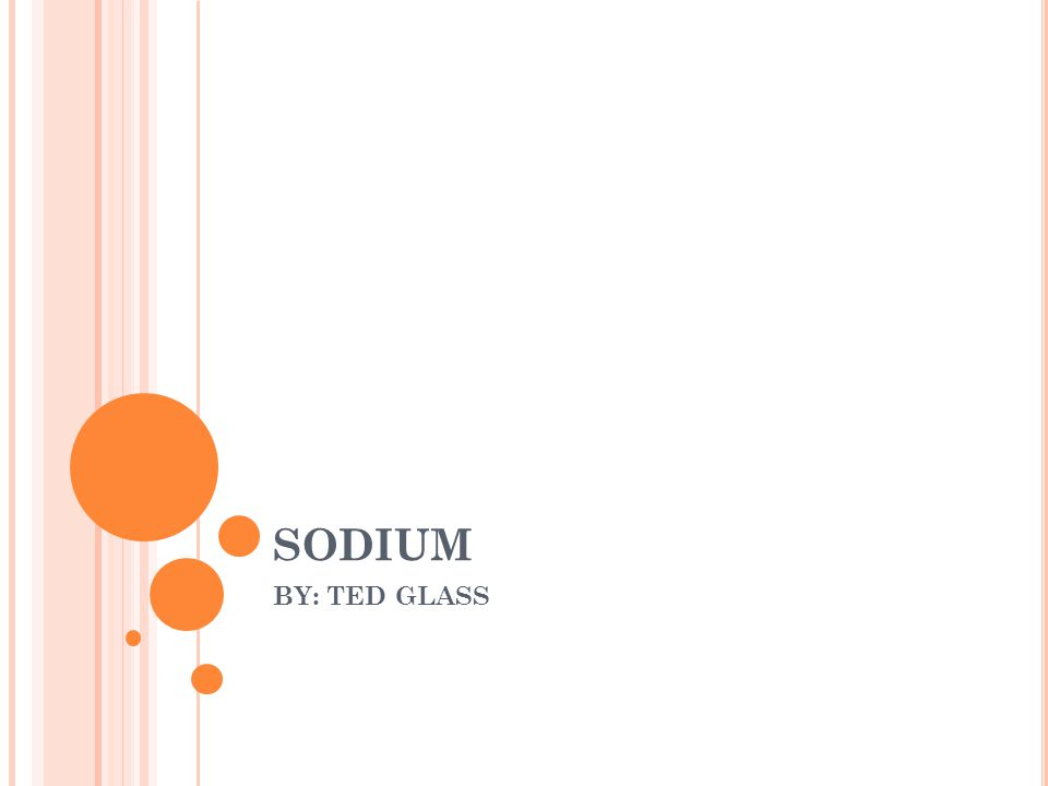 SODIUM BY: TED GLASS
