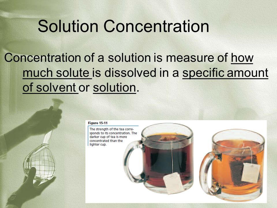 Solution Concentration Concentration of a solution is measure of how much solute is dissolved in a specific amount of solvent or solution.