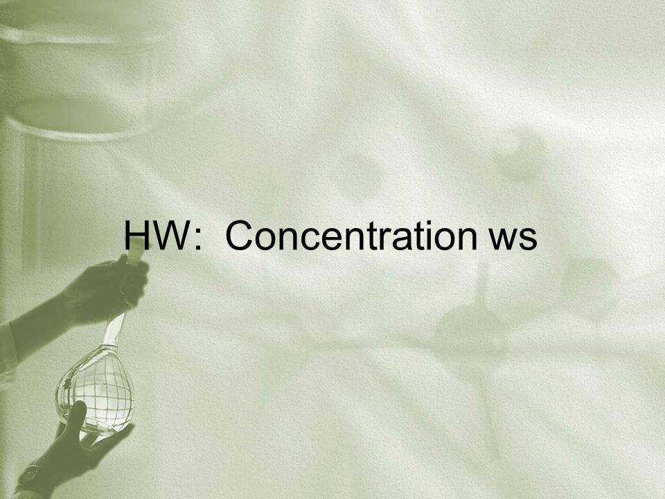 HW: Concentration ws