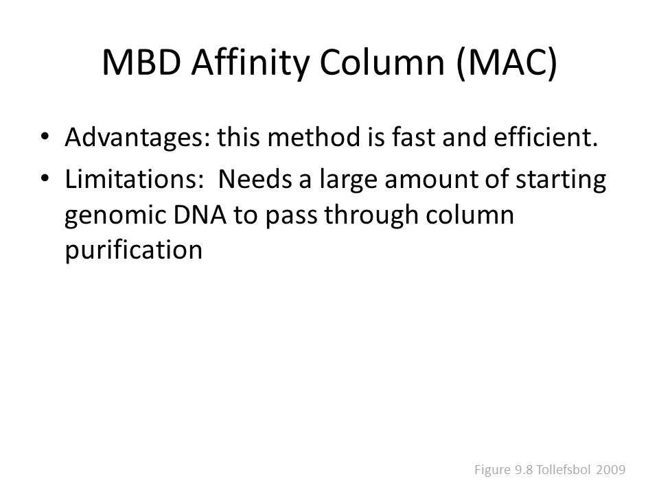 MBD Affinity Column (MAC) Advantages: this method is fast and efficient.