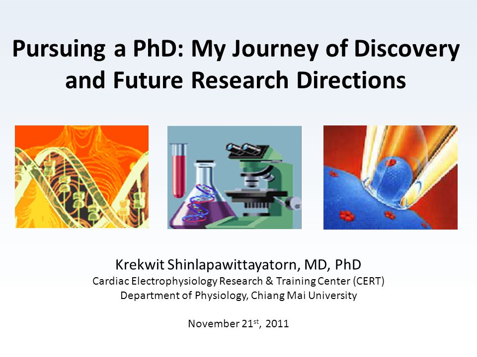 Pursuing a PhD: My Journey of Discovery and Future Research Directions Krekwit Shinlapawittayatorn, MD, PhD Cardiac Electrophysiology Research & Train