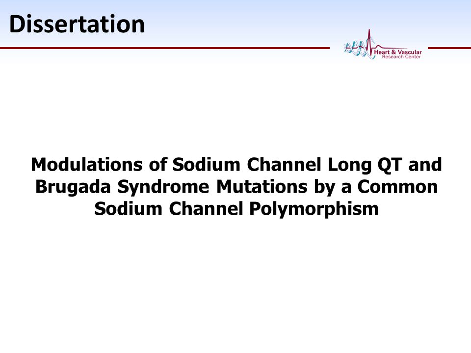 Dissertation Modulations of Sodium Channel Long QT and Brugada Syndrome Mutations by a Common Sodium Channel Polymorphism