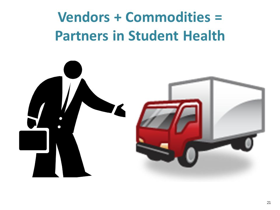 21 Vendors + Commodities = Partners in Student Health