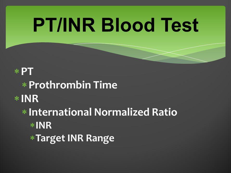 PT/INR Blood Test  PT  Prothrombin Time  INR  International Normalized Ratio  INR  Target INR Range