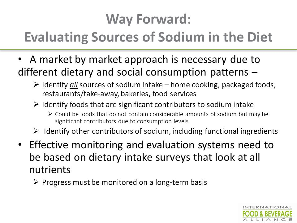 Way Forward: Evaluating Sources of Sodium in the Diet A market by market approach is necessary due to different dietary and social consumption pattern