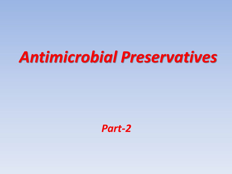 Antimicrobial Preservatives Part-2