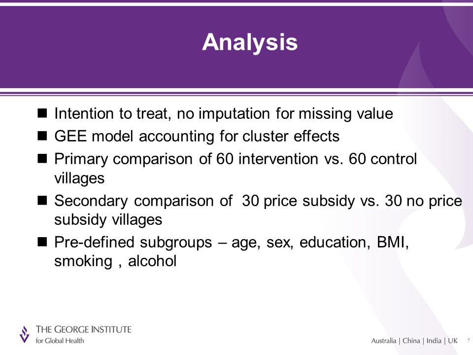 77 Analysis Intention to treat, no imputation for missing value GEE model accounting for cluster effects Primary comparison of 60 intervention vs.