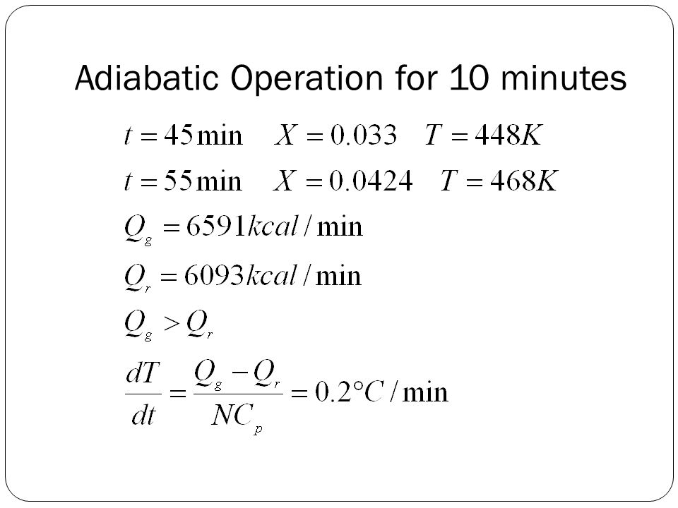 Adiabatic Operation for 10 minutes