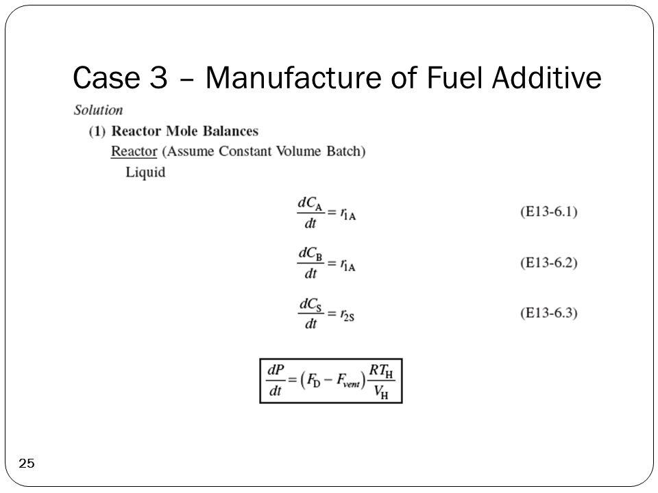 25 Case 3 – Manufacture of Fuel Additive