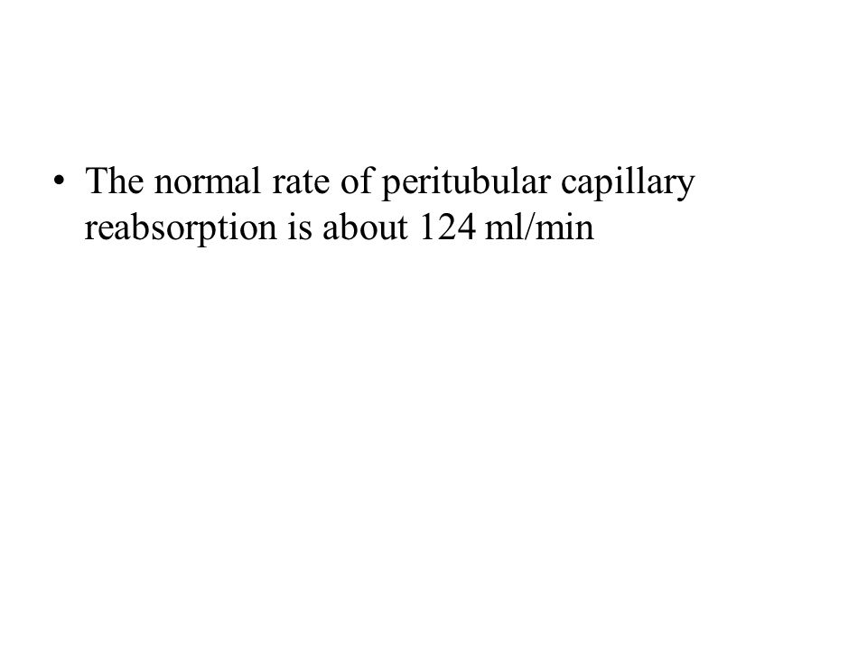 The normal rate of peritubular capillary reabsorption is about 124 ml/min
