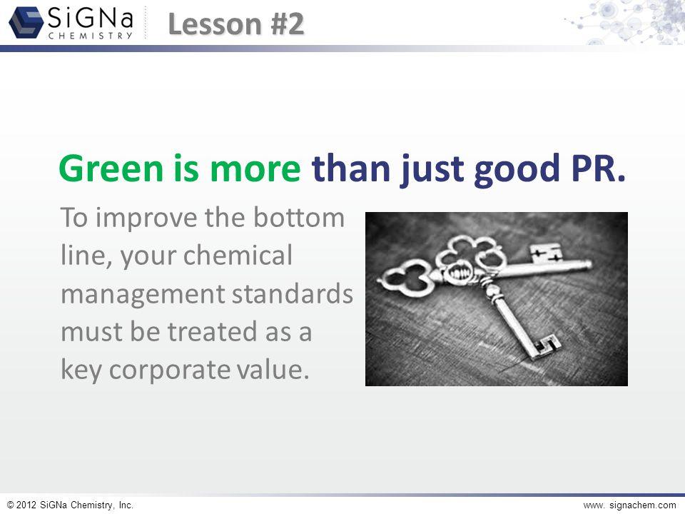 © 2012 SiGNa Chemistry, Inc.www.signachem.com Start with good science.