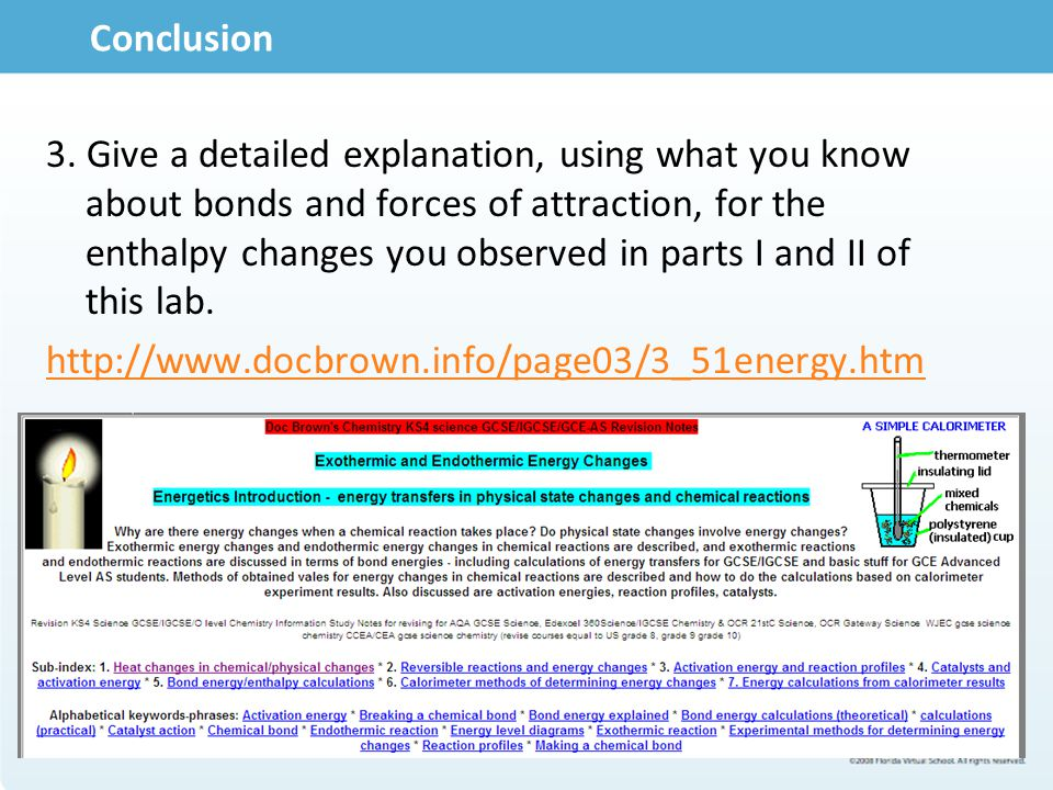 Conclusion 3. Give a detailed explanation, using what you know about bonds and forces of attraction, for the enthalpy changes you observed in parts I