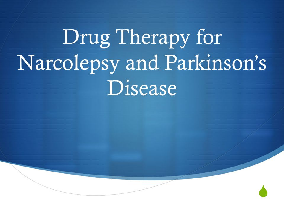  Drug Therapy for Narcolepsy and Parkinson's Disease