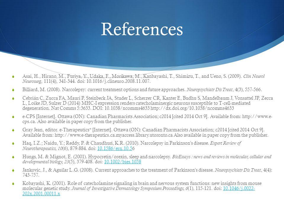 References  Asai, H., Hirano, M., Furiya, Y., Udaka, F., Morikawa, M., Kanbayashi, T., Shimizu, T., and Ueno, S.