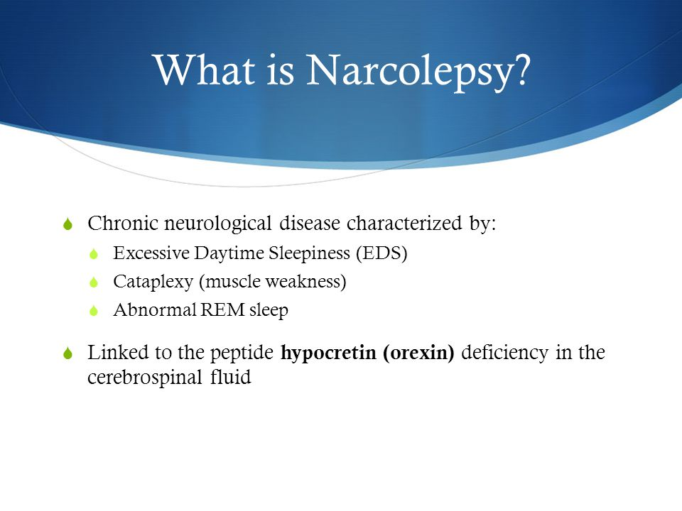 What is Narcolepsy.