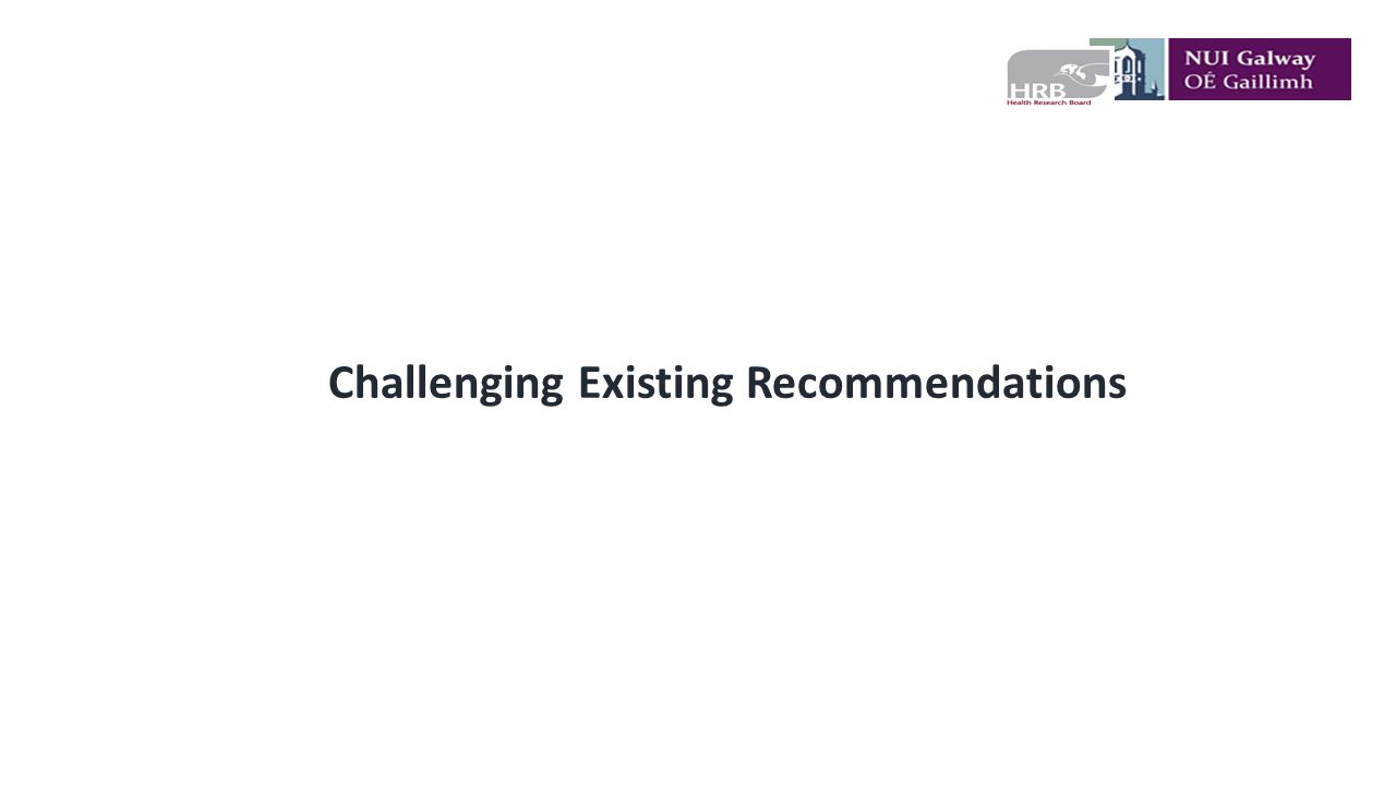 Challenging Existing Recommendations