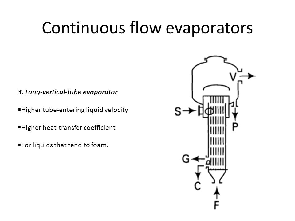 Continuous flow evaporators 4.