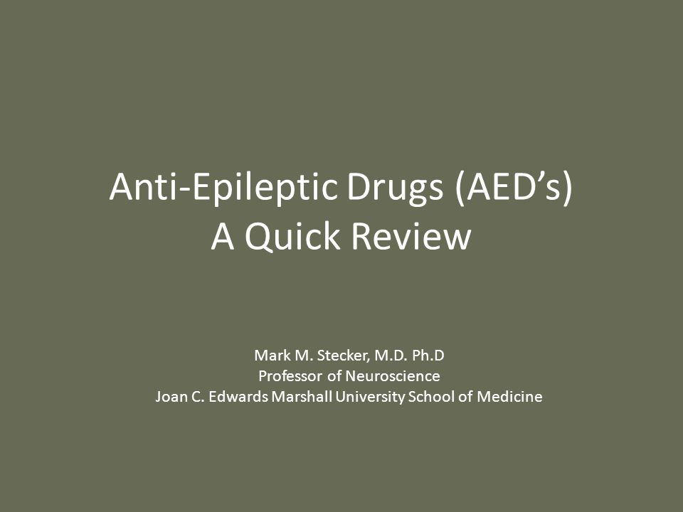 Lecture Outline Classification of Seizure Medication – Old AED's – New AED's – Choice of AED Based Upon Seizure Type Side Effects Pharmacokinetics Some Specific Medications – Diastat – Vimpat – Banzel VNS