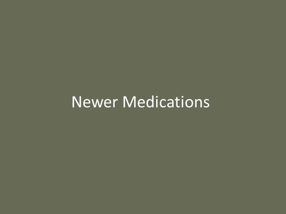 Newer Medications