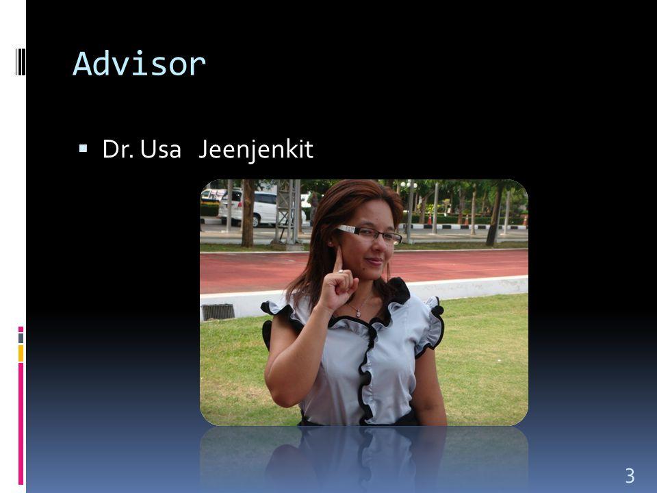 Advisor  Dr. Usa Jeenjenkit 3