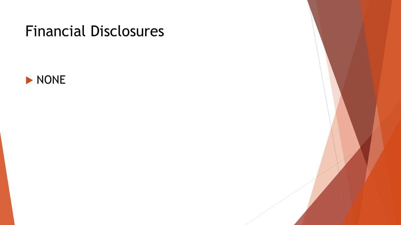 Financial Disclosures  NONE