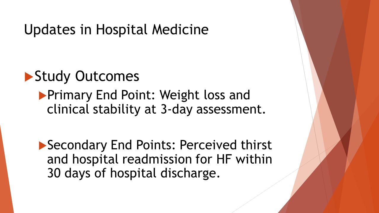 Updates in Hospital Medicine  Study Outcomes  Primary End Point: Weight loss and clinical stability at 3-day assessment.