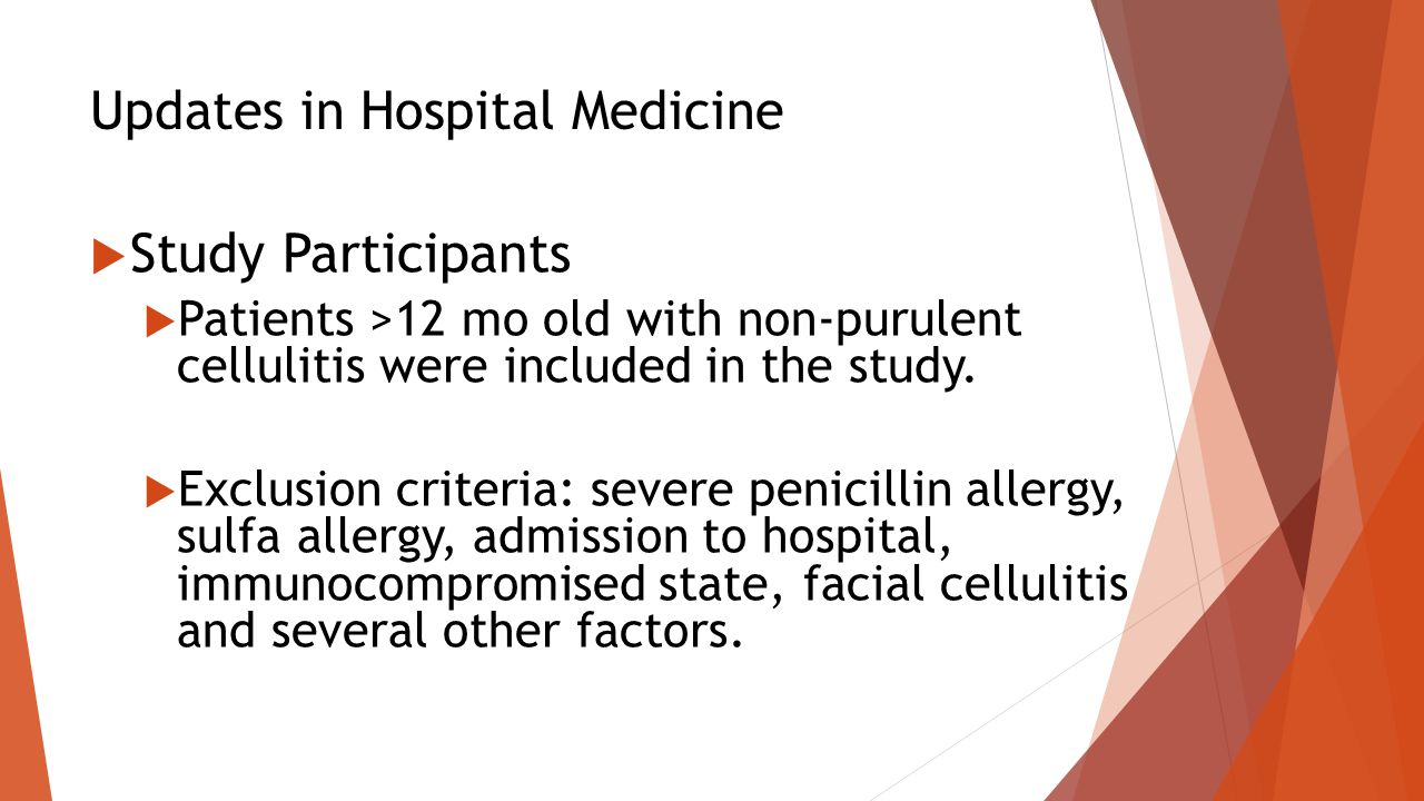 Updates in Hospital Medicine  Study Participants  Patients >12 mo old with non-purulent cellulitis were included in the study.