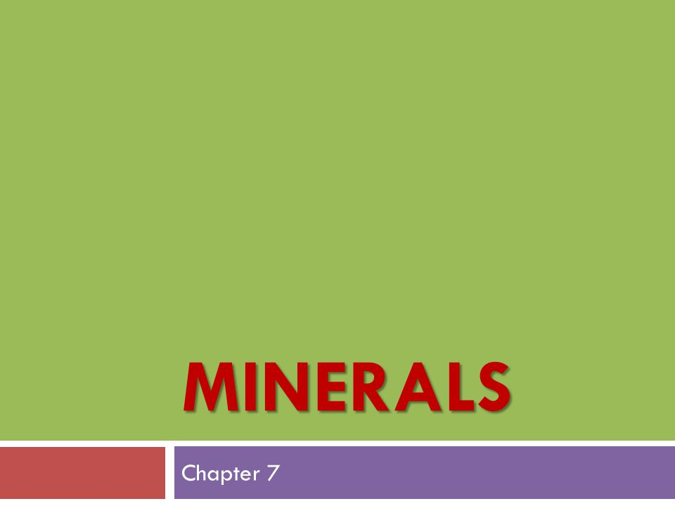 MINERALS Chapter 7
