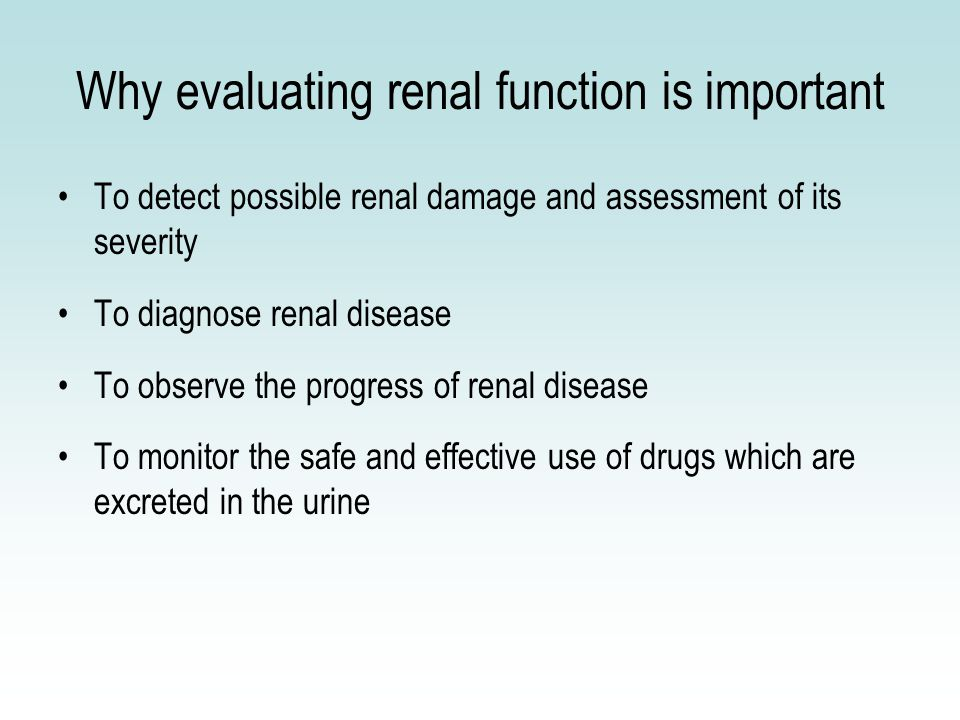 Evaluation of renal function Clinical markers of renal function –urine output –BUN –S.Creatinine Assessment of GFR –S.