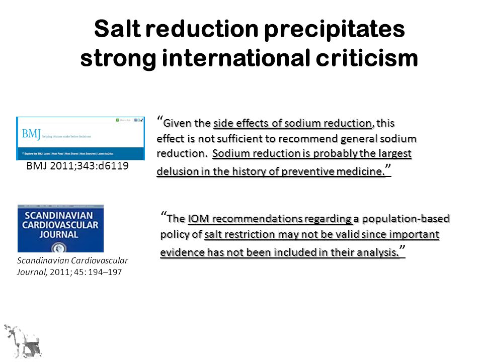 Salt reduction precipitates strong international criticism Given the side effects of sodium reduction, this effect is not sufficient to recommend gene