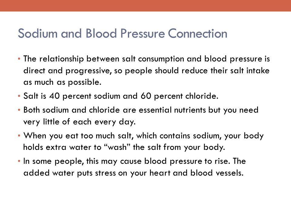 Sodium and Blood Pressure Connection The relationship between salt consumption and blood pressure is direct and progressive, so people should reduce their salt intake as much as possible.