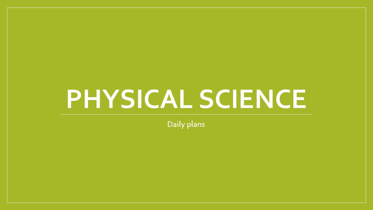 PHYSICAL SCIENCE Daily plans