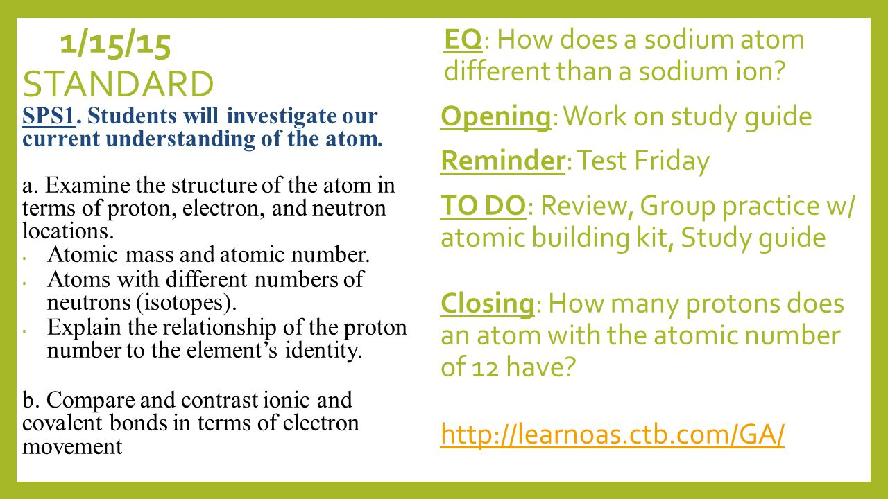 1/15/15 EQ: How does a sodium atom different than a sodium ion.