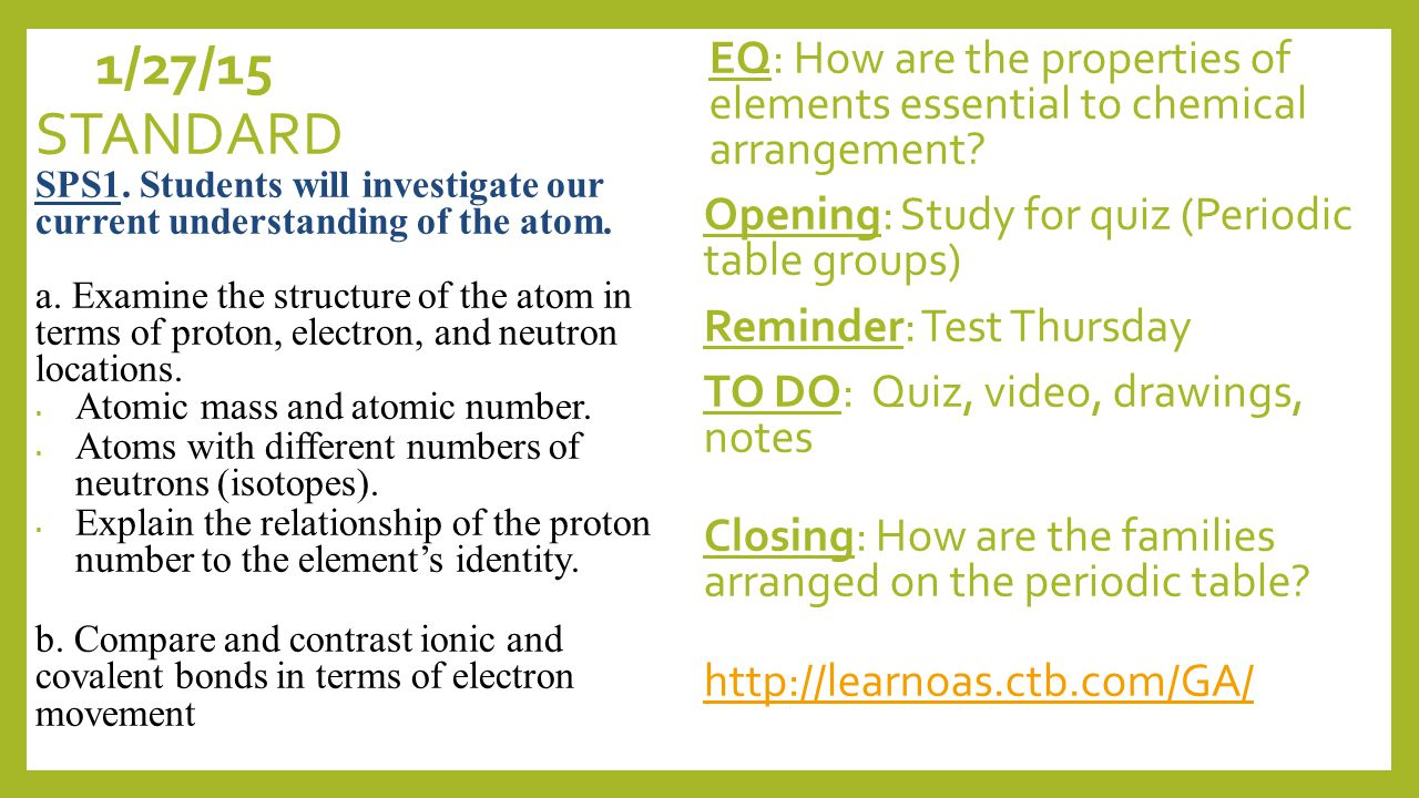 1/27/15 EQ: How are the properties of elements essential to chemical arrangement.