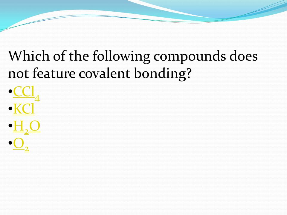 Which of the following compounds does not feature covalent bonding.