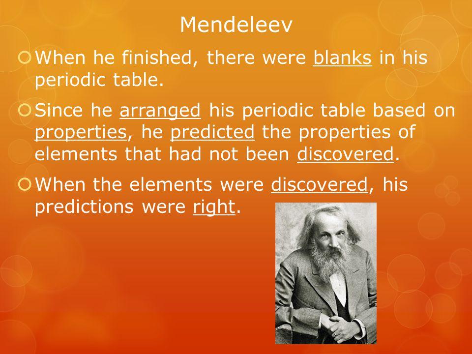 Modern Periodic Table  The modern periodic table is arranged in order of increasing atomic number.