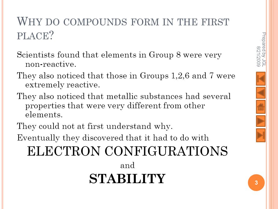 W HY DO COMPOUNDS FORM IN THE FIRST PLACE .