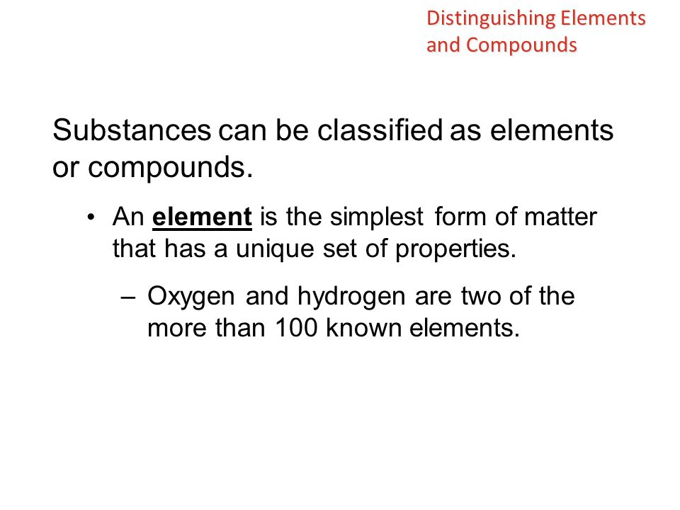 In general, the properties of compounds are quite different from those of their component elements.