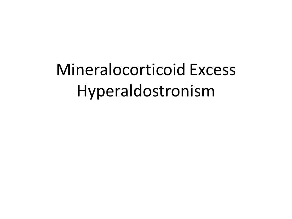 Mineralocorticoid Excess Hyperaldostronism