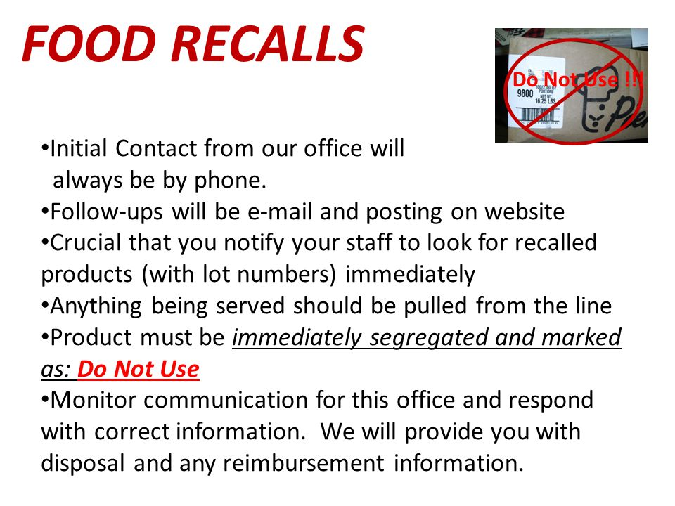 FOOD RECALLS Initial Contact from our office will always be by phone.